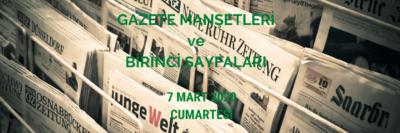 7 Mart Cumartesi Gazeteleri ve Özetleri
