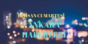 11 Nisan Ankara Haberleri