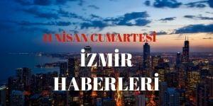 11 Nisan İzmir Haberleri