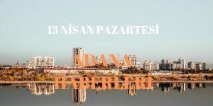 13 Nisan Adana Haberleri
