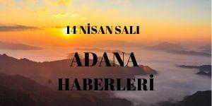 14 Nisan Adana Haberleri