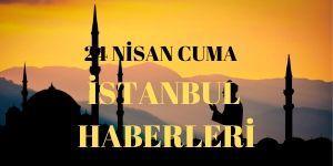 24 Nisan İstanbul Gazeteleri
