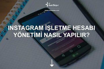 Instagram İşletme Hesabı Yönetimi Nasıl Yapılır?